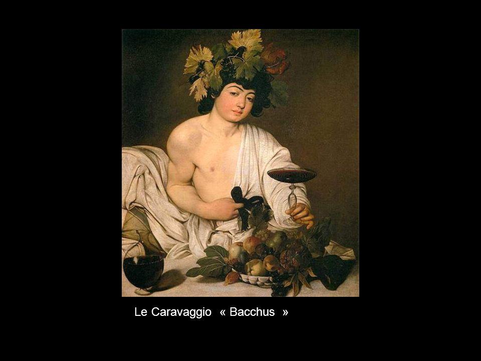 Le Caravaggio « Bacchus »