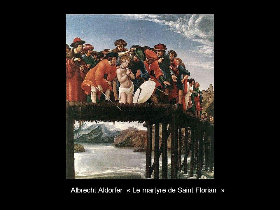 Albrecht Aldorfer « Le martyre de Saint Florian »