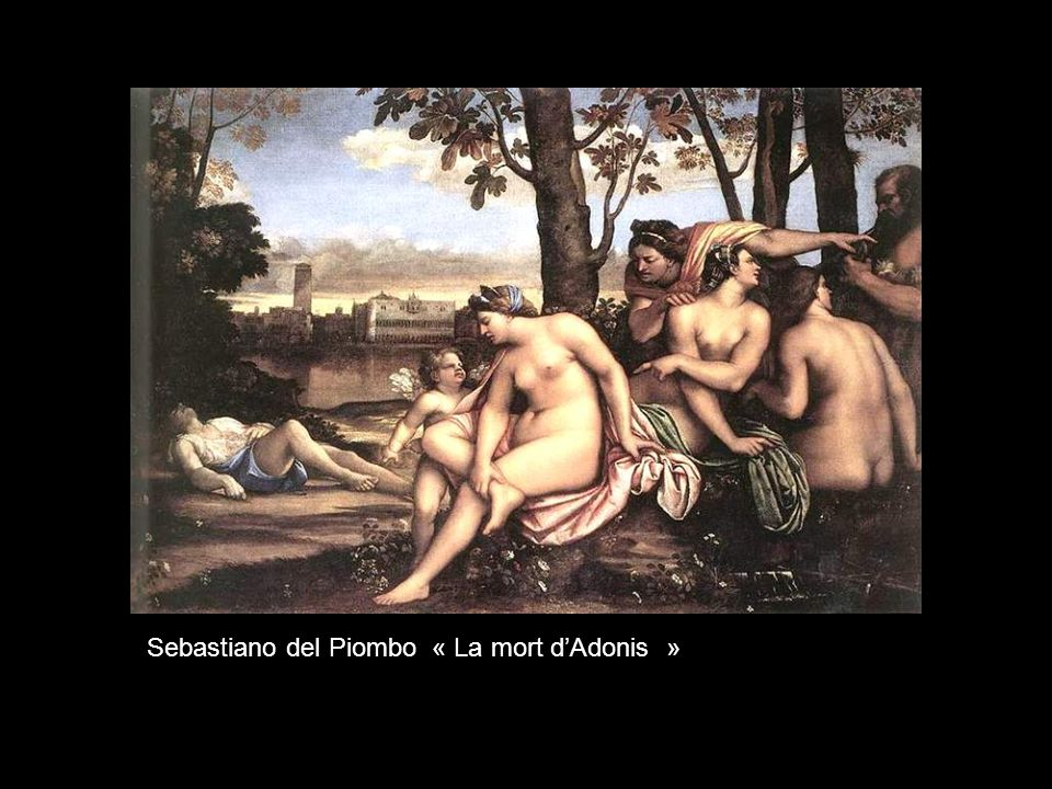 Sebastiano del Piombo « La mort d'Adonis »