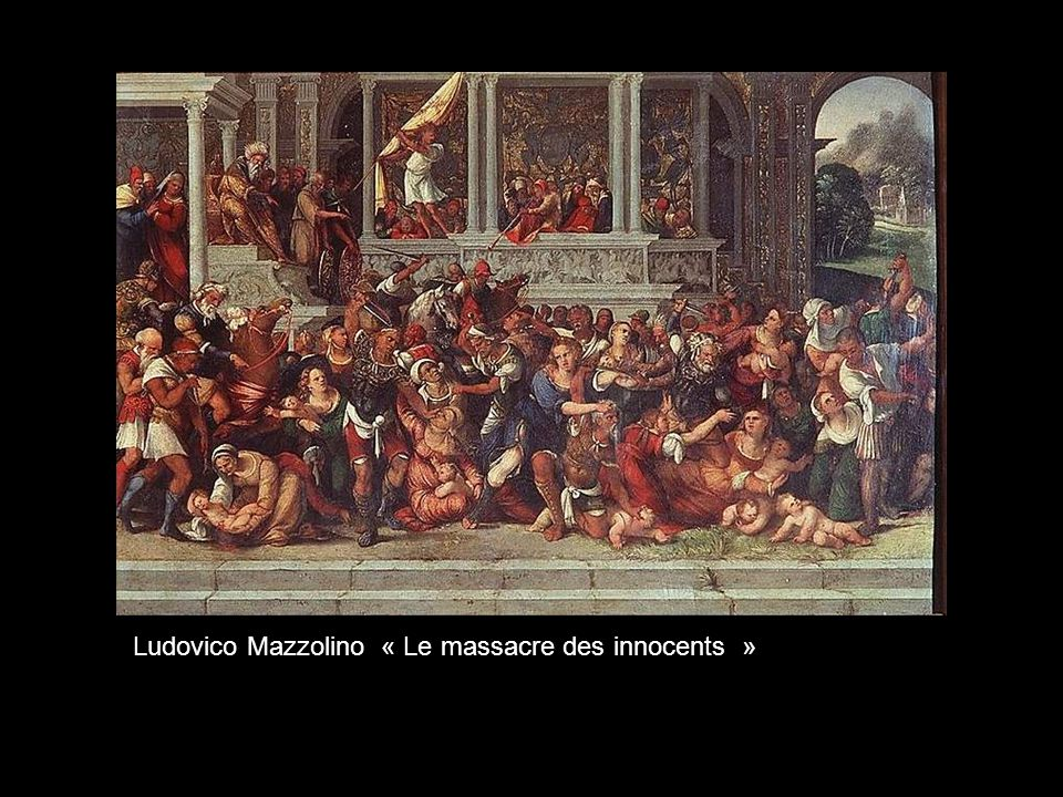 Ludovico Mazzolino « Le massacre des innocents »