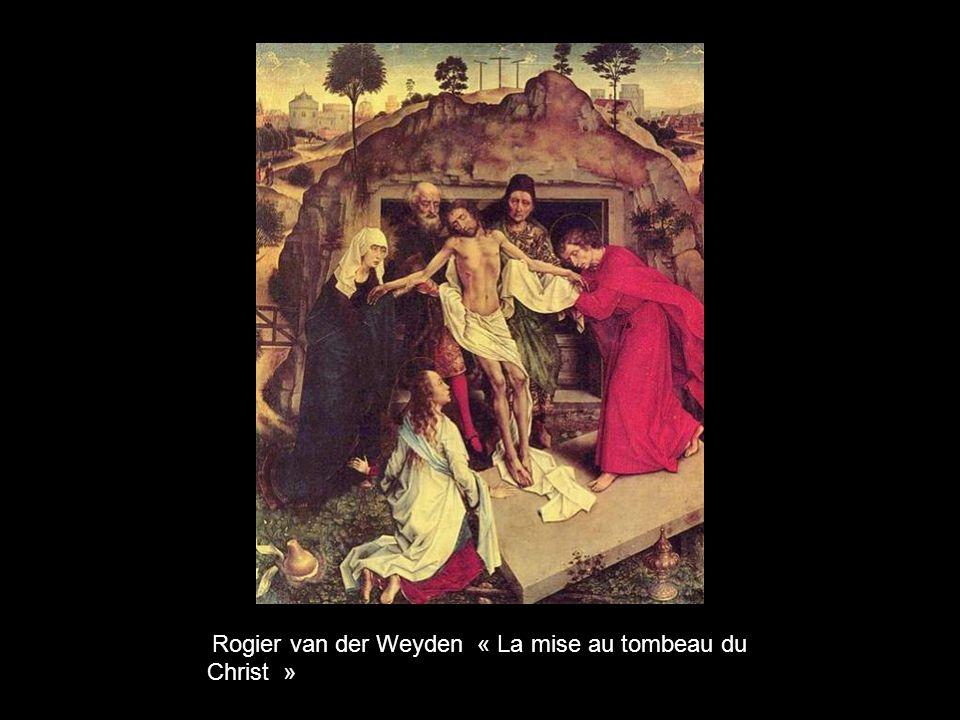 Rogier van der Weyden « La mise au tombeau du Christ »