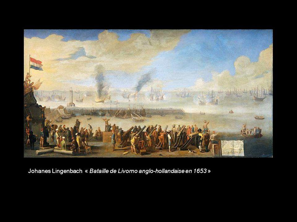 Johanes Lingenbach « Bataille de Livorno anglo-hollandaise en 1653 »