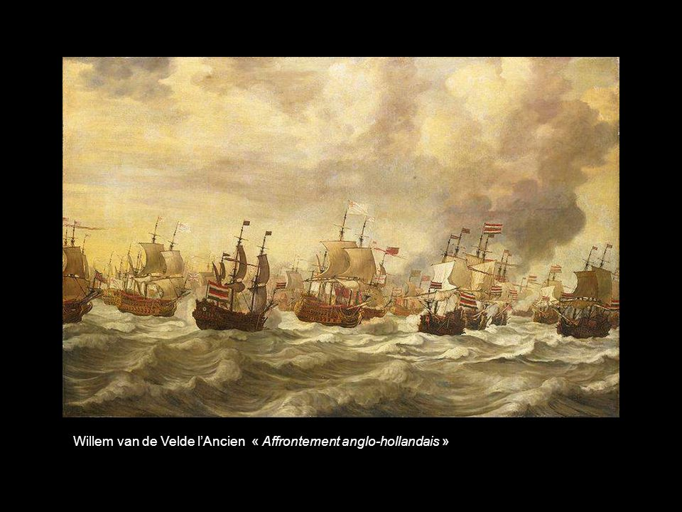 Willem van de Velde l'Ancien « Affrontement anglo-hollandais »