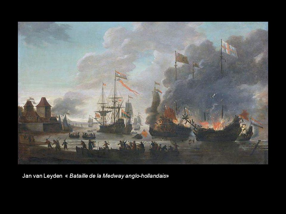 Jan van Leyden « Bataille de la Medway anglo-hollandais»