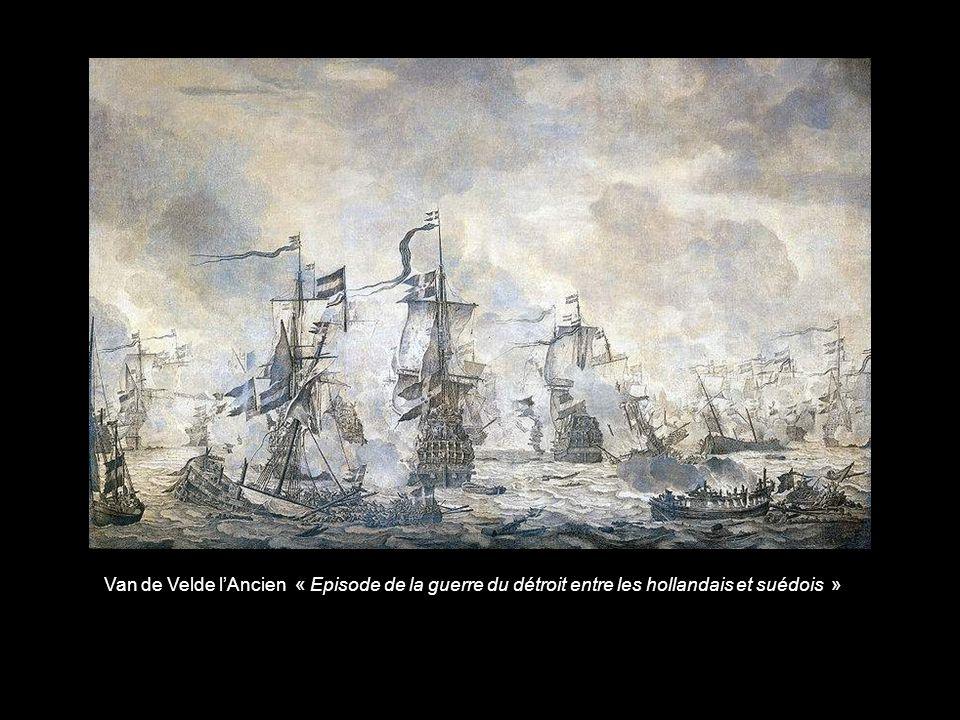 Van de Velde l'Ancien « Episode de la guerre du détroit entre les hollandais et suédois »
