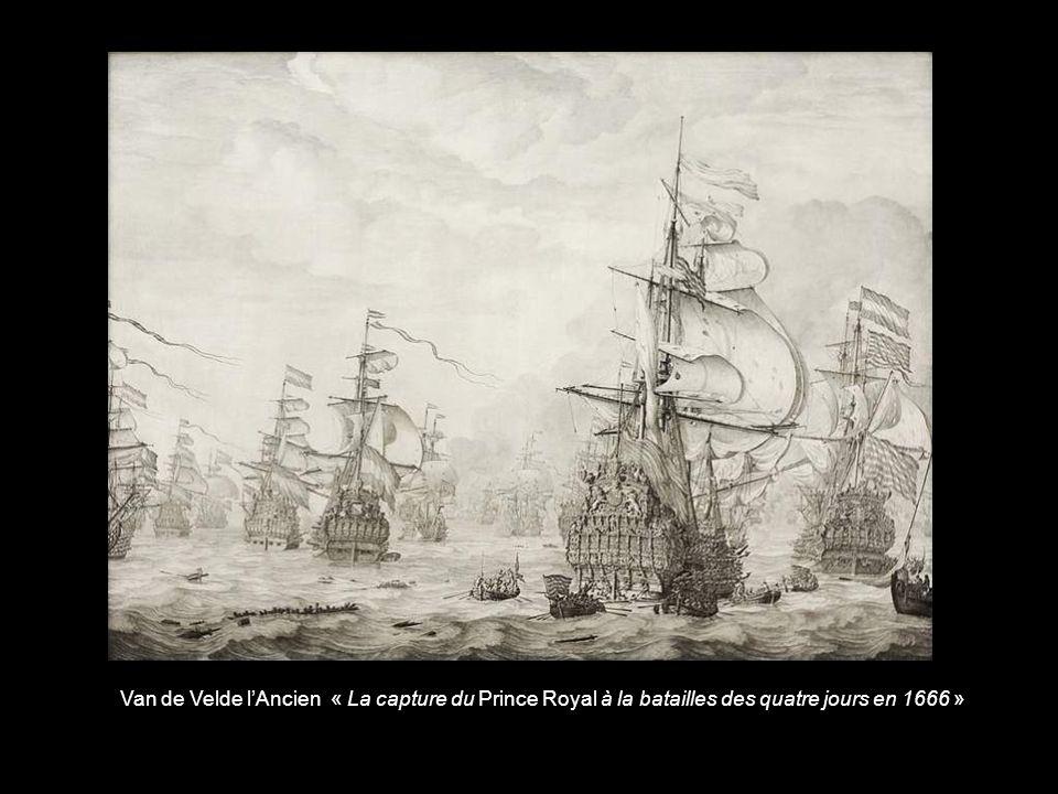 Van de Velde l'Ancien « La capture du Prince Royal à la batailles des quatre jours en 1666 »