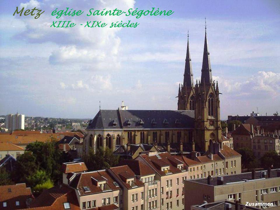 Metz église Sainte-Ségolène . XIIIe - XIXe siècles