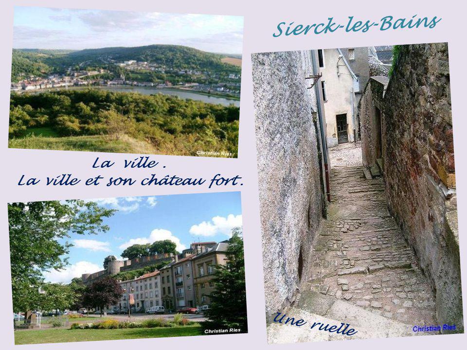Sierck-les-Bains La ville . La ville et son château fort .