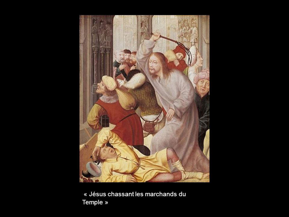 « Jésus chassant les marchands du Temple »