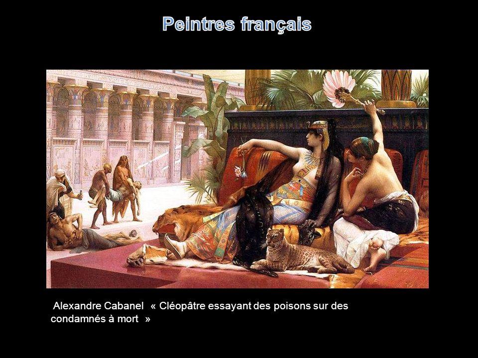 Peintres français Alexandre Cabanel « Cléopâtre essayant des poisons sur des condamnés à mort »
