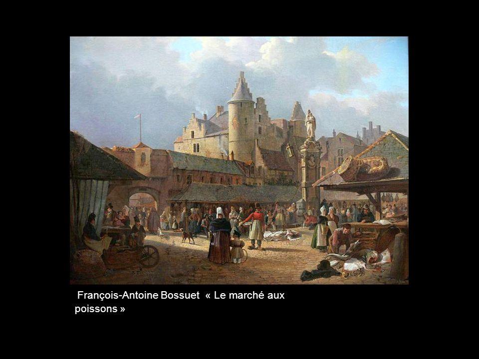 François-Antoine Bossuet « Le marché aux poissons »