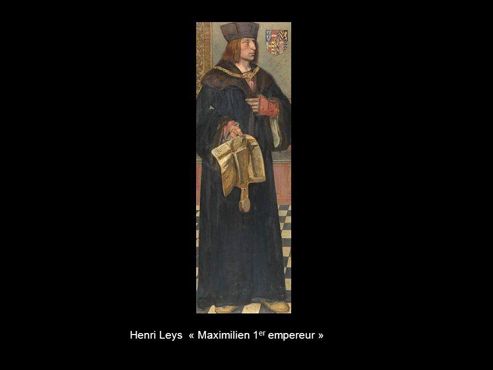 Henri Leys « Maximilien 1er empereur »