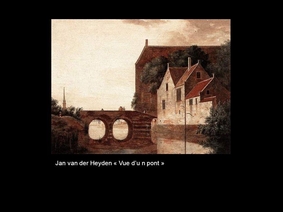 Jan van der Heyden « Vue d'u n pont »