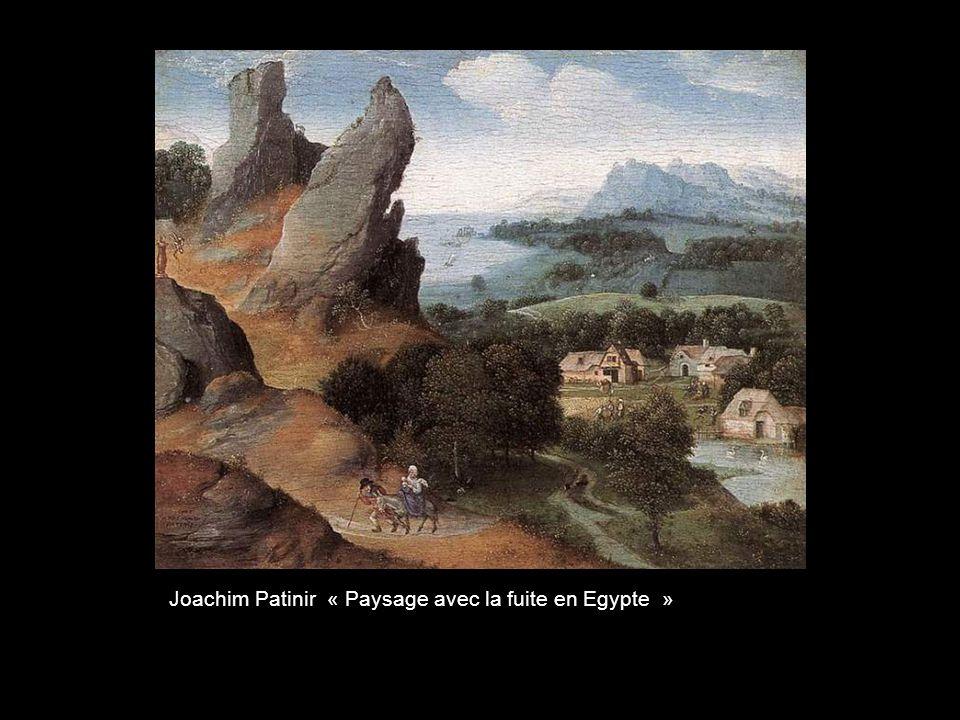Joachim Patinir « Paysage avec la fuite en Egypte »