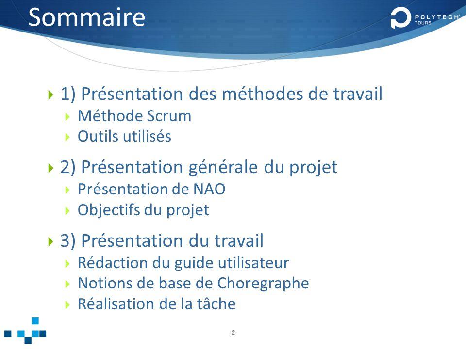 Sommaire 1) Présentation des méthodes de travail