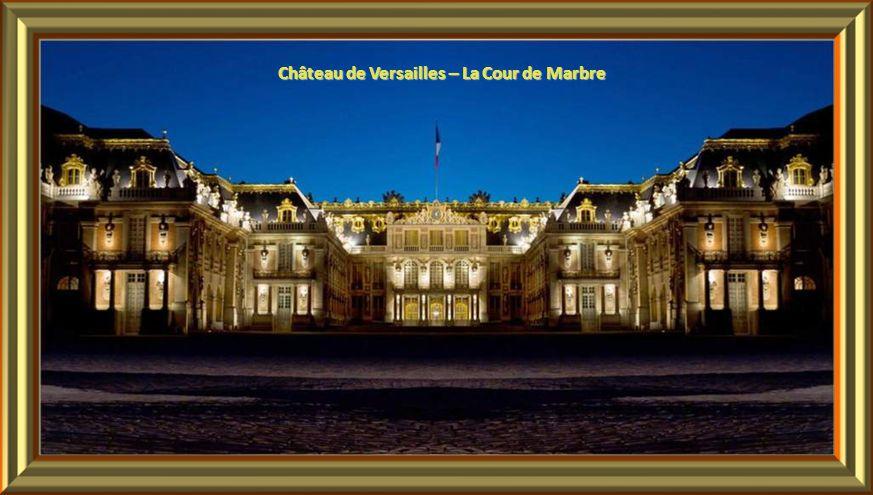 Château de Versailles – La Cour de Marbre
