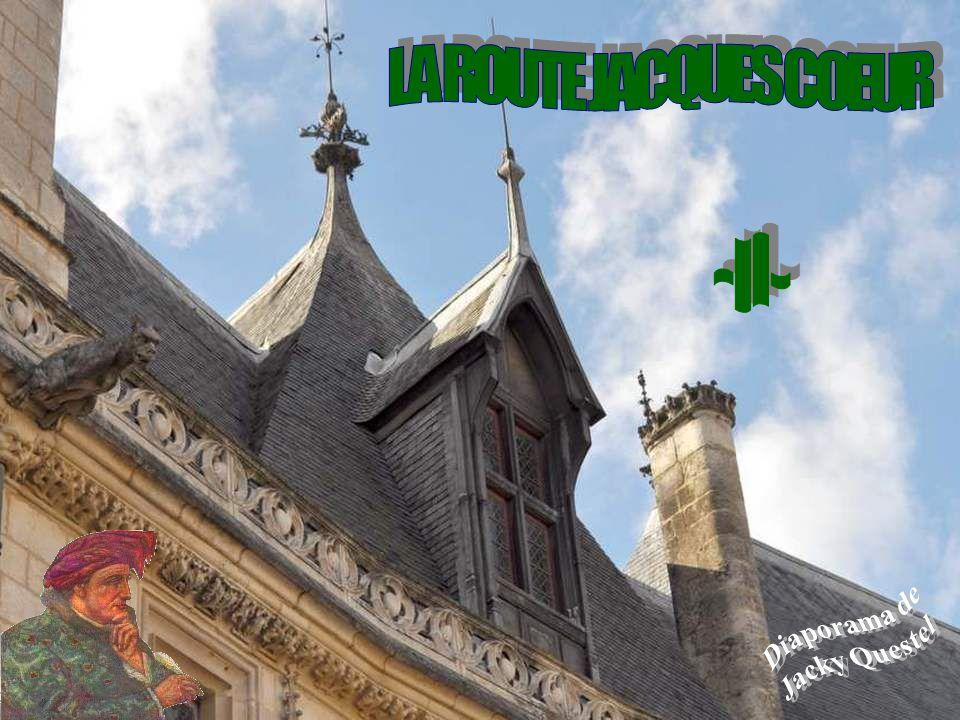 LA ROUTE JACQUES COEUR - I I - Diaporama de Jacky Questel