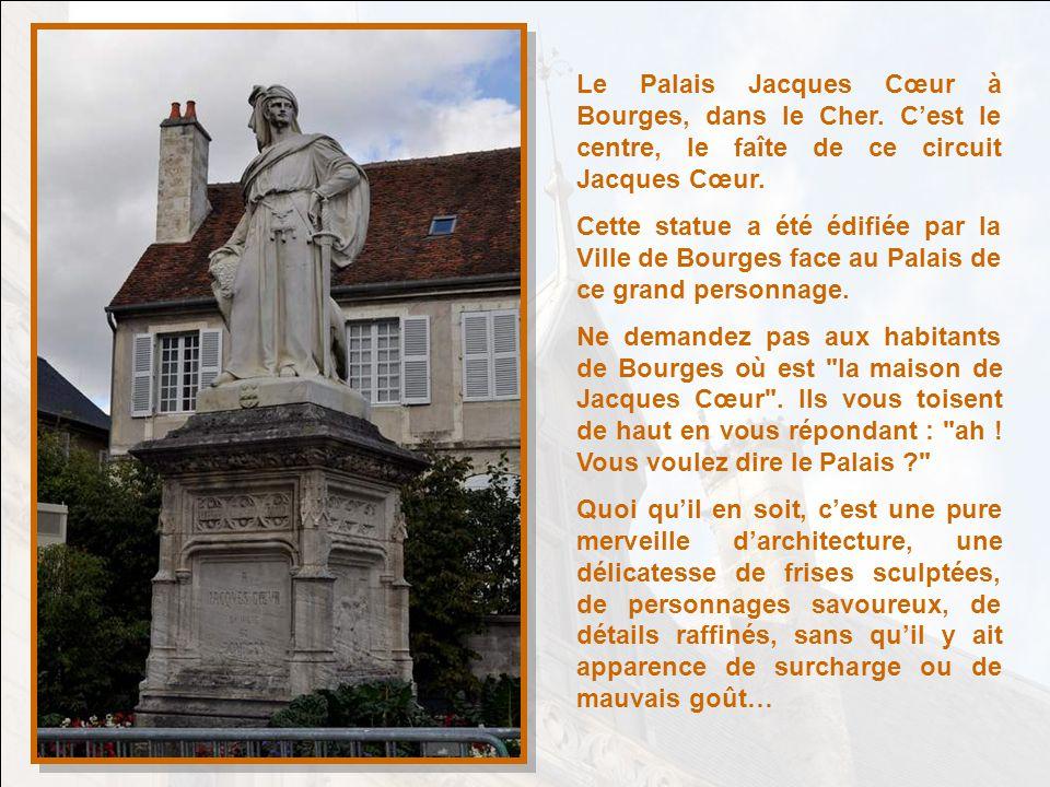 Le Palais Jacques Cœur à Bourges, dans le Cher