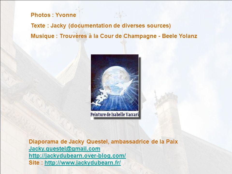 Photos : Yvonne Texte : Jacky (documentation de diverses sources) Musique : Trouvères à la Cour de Champagne - Beele Yolanz.