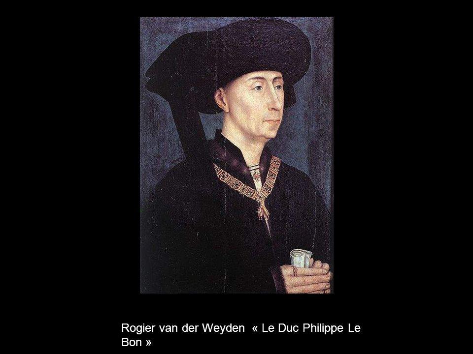 Rogier van der Weyden « Le Duc Philippe Le Bon »