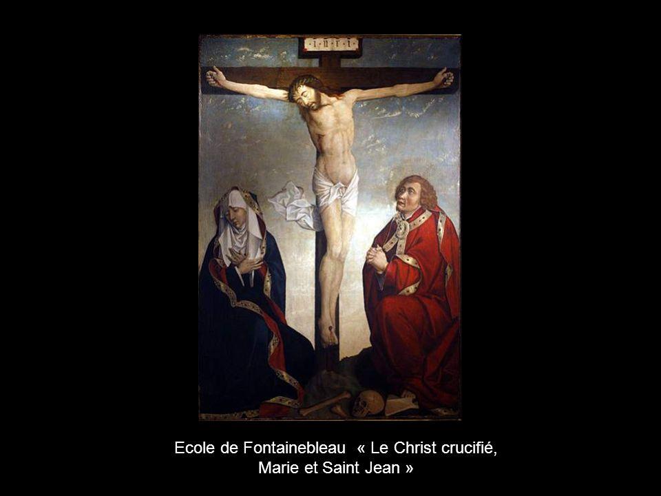 Ecole de Fontainebleau « Le Christ crucifié,