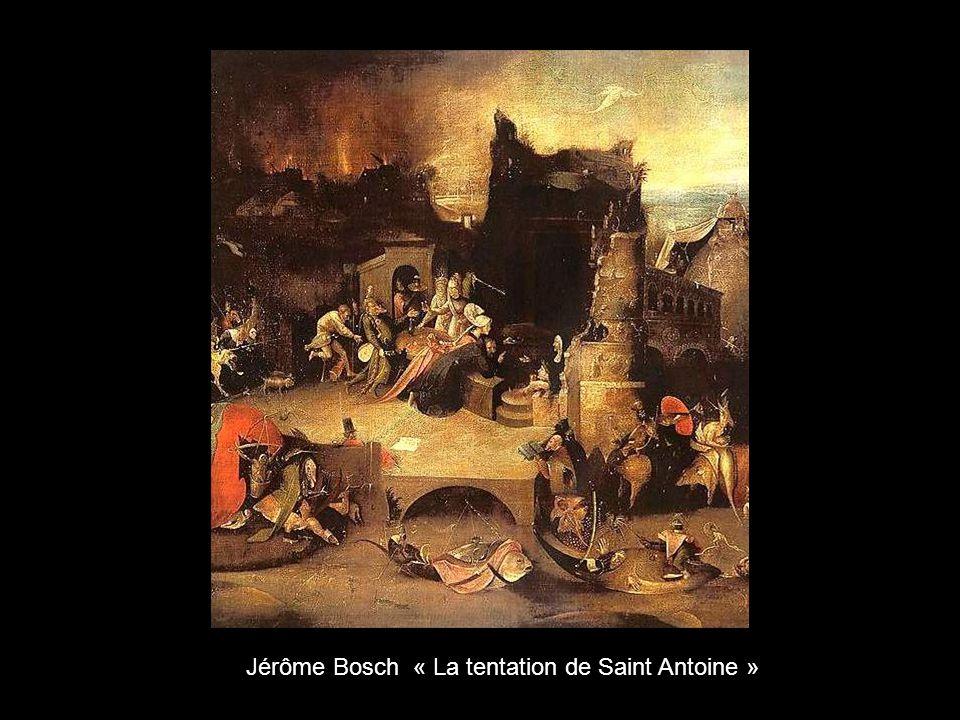 Jérôme Bosch « La tentation de Saint Antoine »