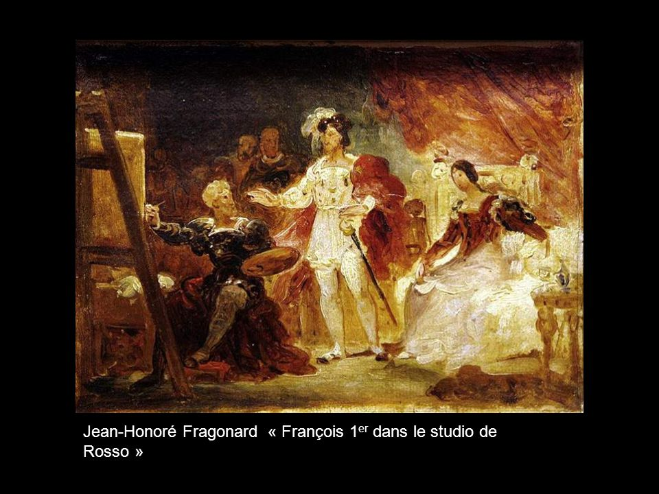 Jean-Honoré Fragonard « François 1er dans le studio de Rosso »