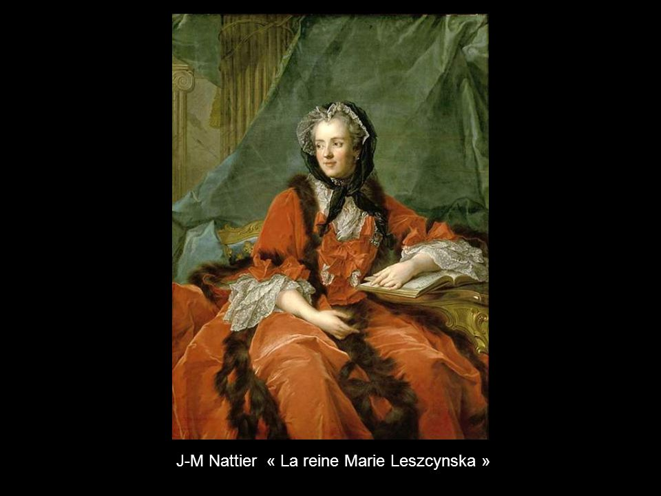 J-M Nattier « La reine Marie Leszcynska »