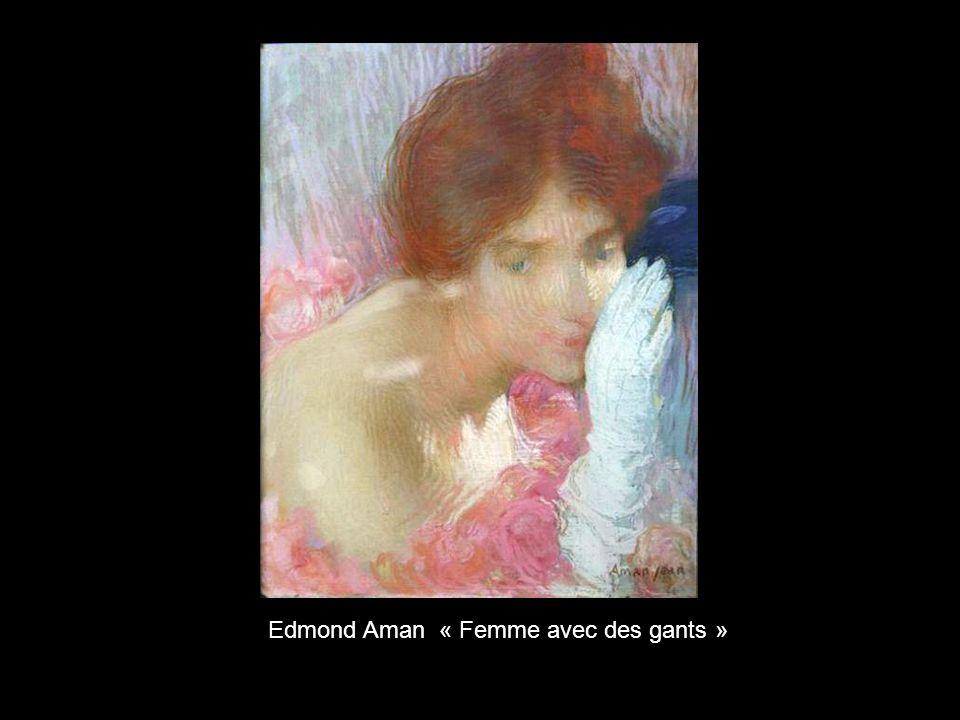 Edmond Aman « Femme avec des gants »