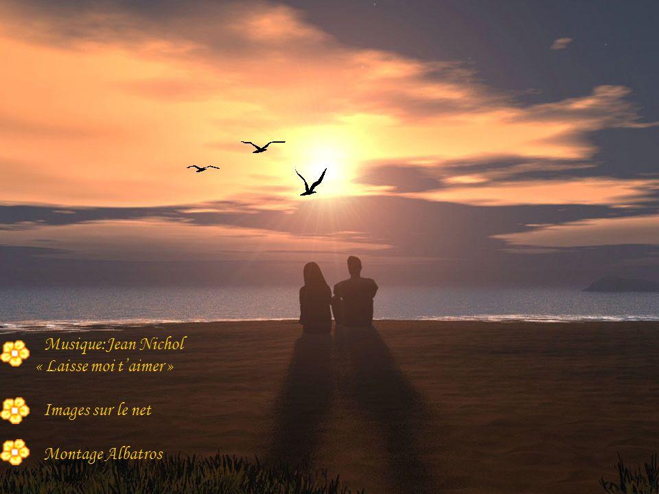 Musique:Jean Nichol « Laisse moi t'aimer » Images sur le net Montage Albatros