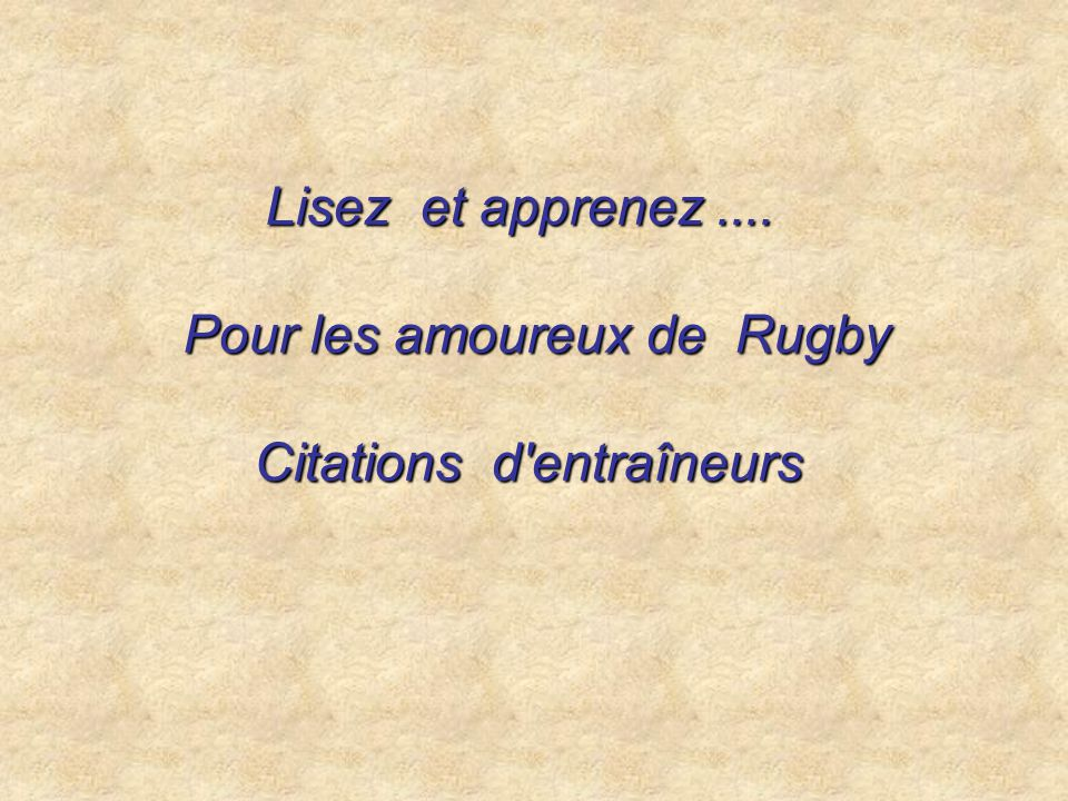Pour les amoureux de Rugby Citations d entraîneurs