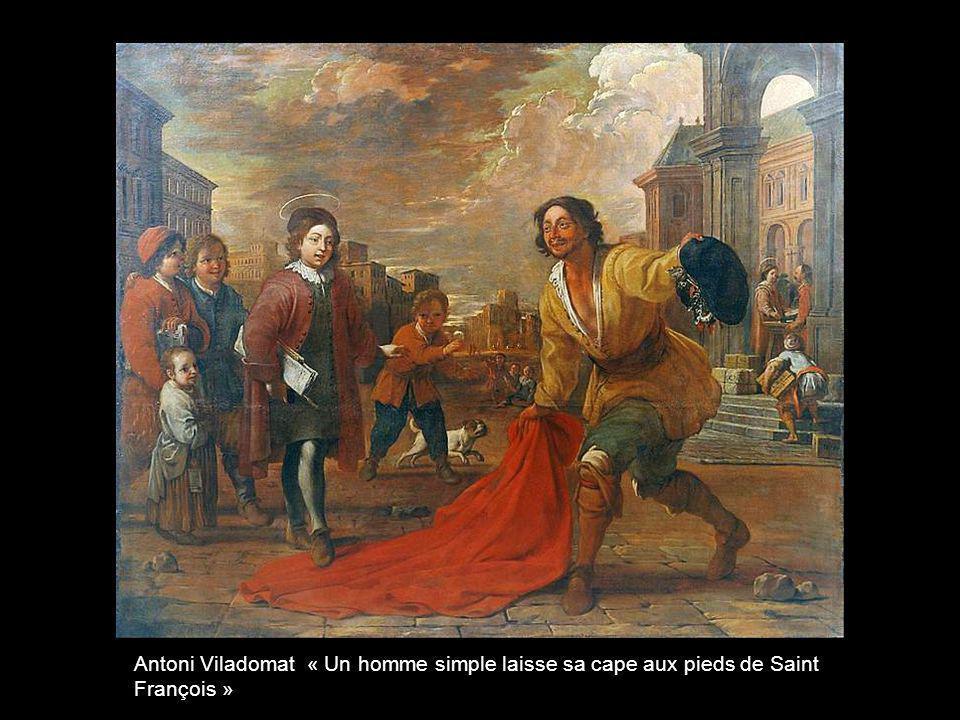 Antoni Viladomat « Un homme simple laisse sa cape aux pieds de Saint François »