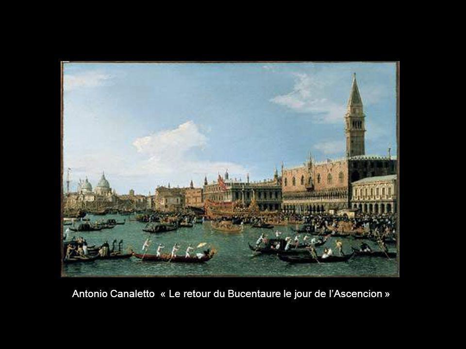 Antonio Canaletto « Le retour du Bucentaure le jour de l'Ascencion »