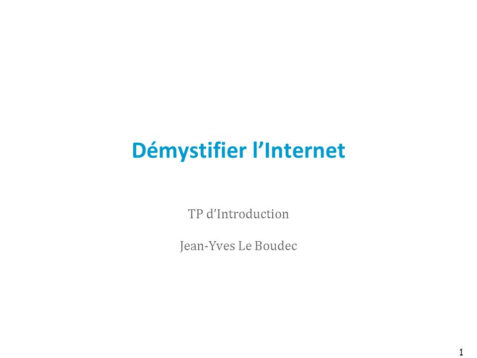 Démystifier l'Internet