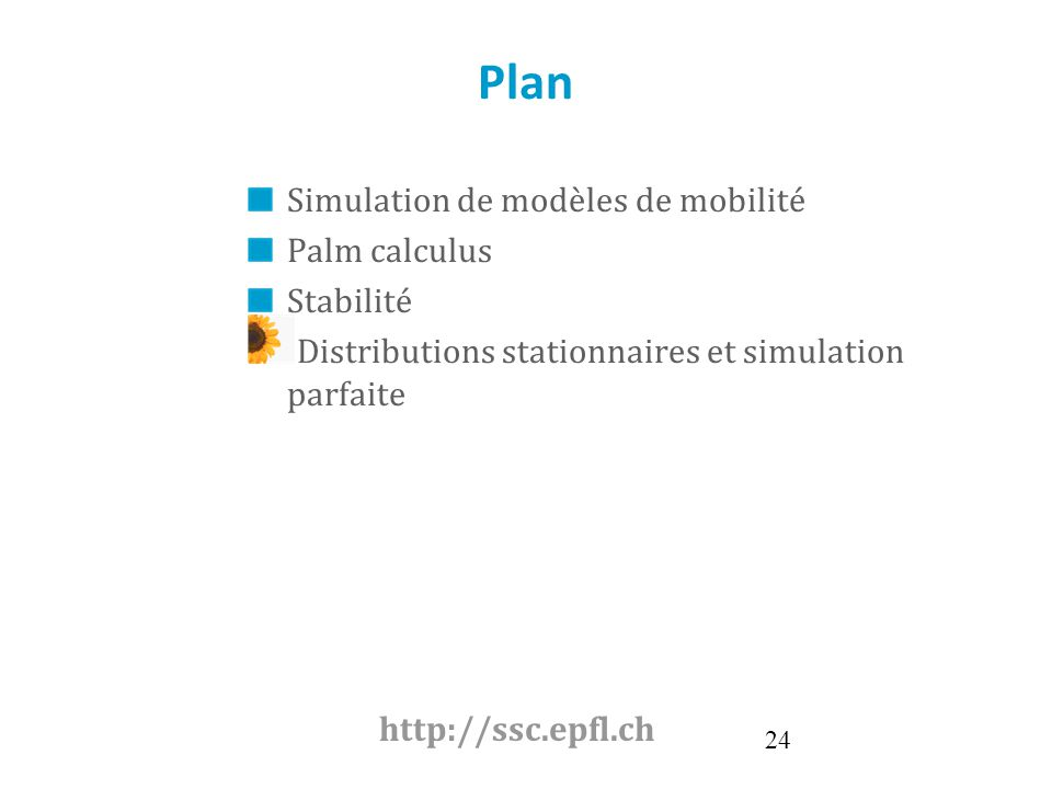 Plan Simulation de modèles de mobilité Palm calculus Stabilité