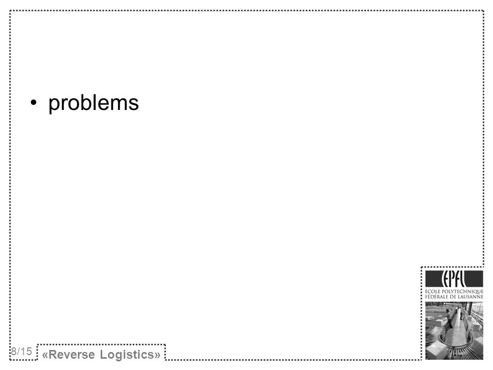 «Reverse Logistics» problems 8/15