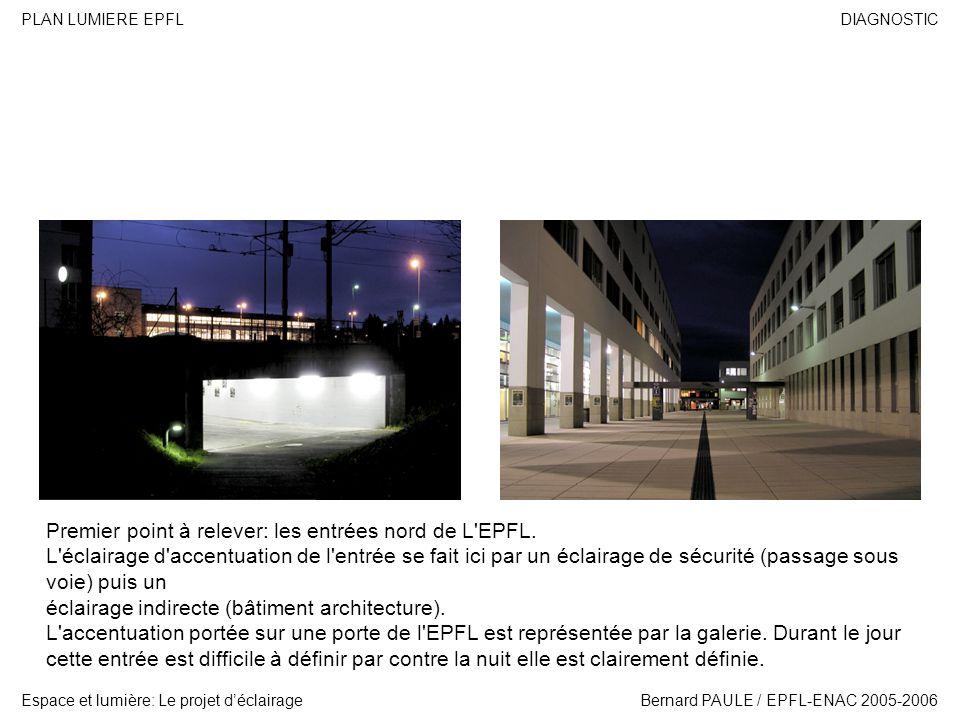 Premier point à relever: les entrées nord de L EPFL.
