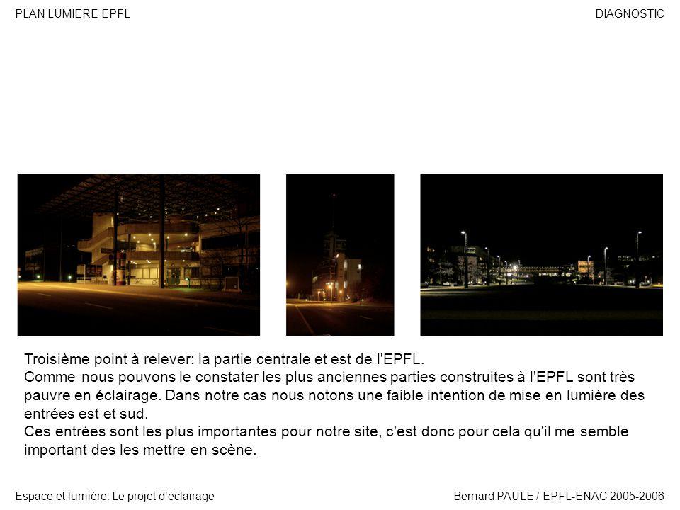 Troisième point à relever: la partie centrale et est de l EPFL.