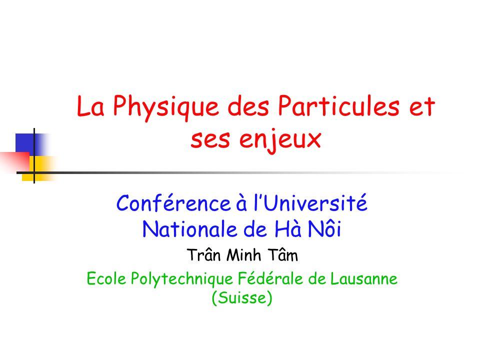 La Physique des Particules et ses enjeux