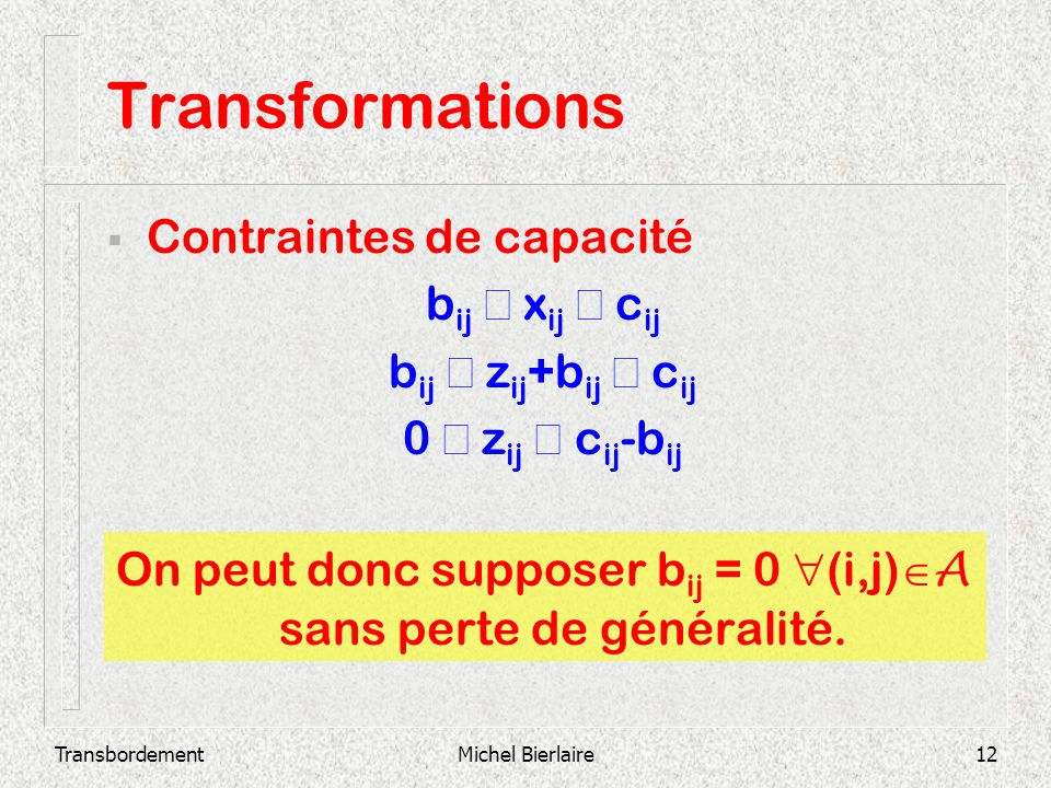 On peut donc supposer bij = 0 (i,j)A sans perte de généralité.