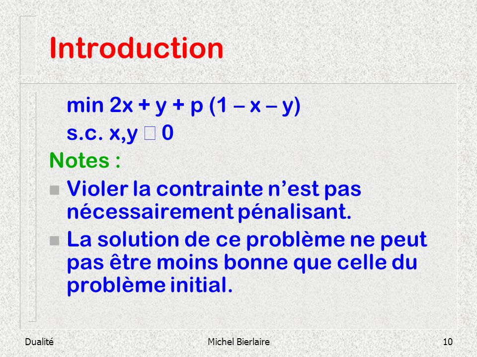 Introduction min 2x + y + p (1 – x – y) s.c. x,y ³ 0 Notes :