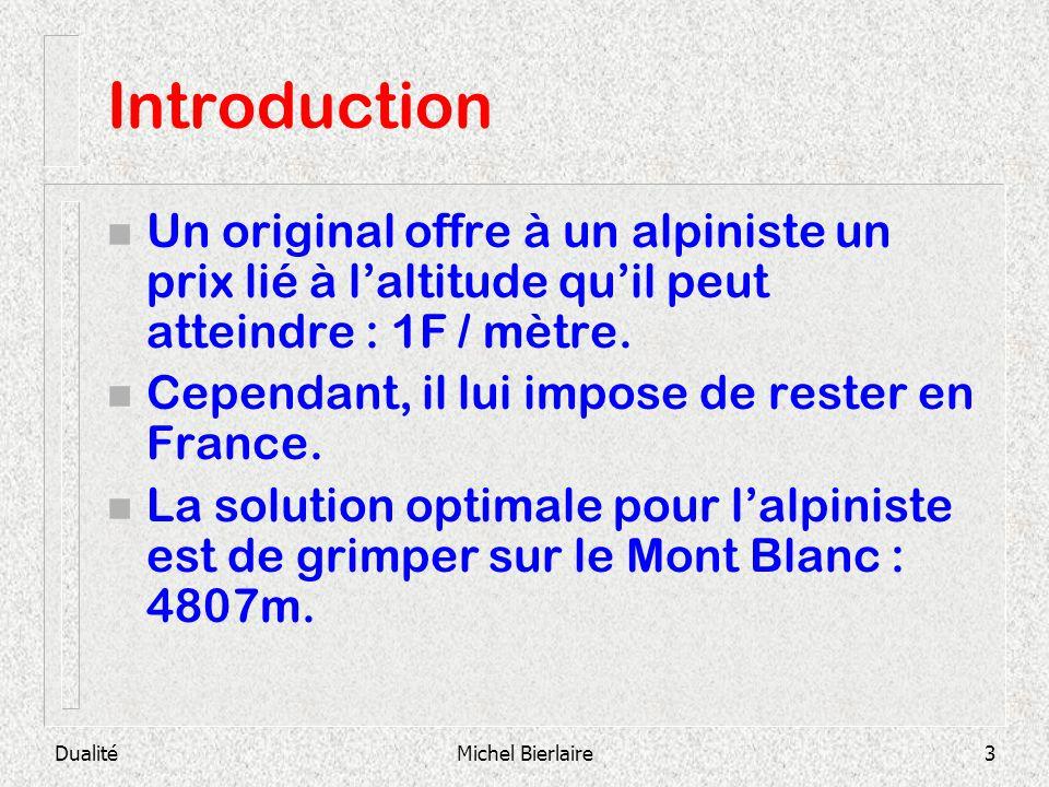 Introduction Un original offre à un alpiniste un prix lié à l'altitude qu'il peut atteindre : 1F / mètre.