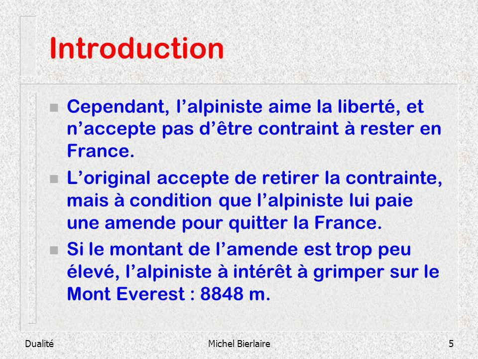 Introduction Cependant, l'alpiniste aime la liberté, et n'accepte pas d'être contraint à rester en France.