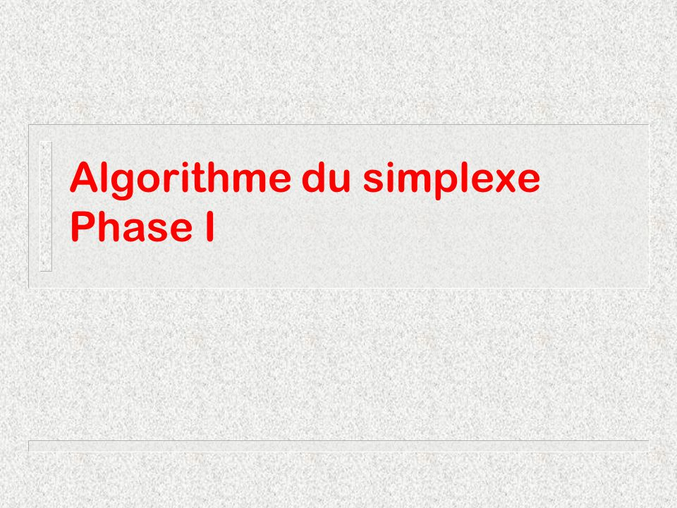 Algorithme du simplexe Phase I