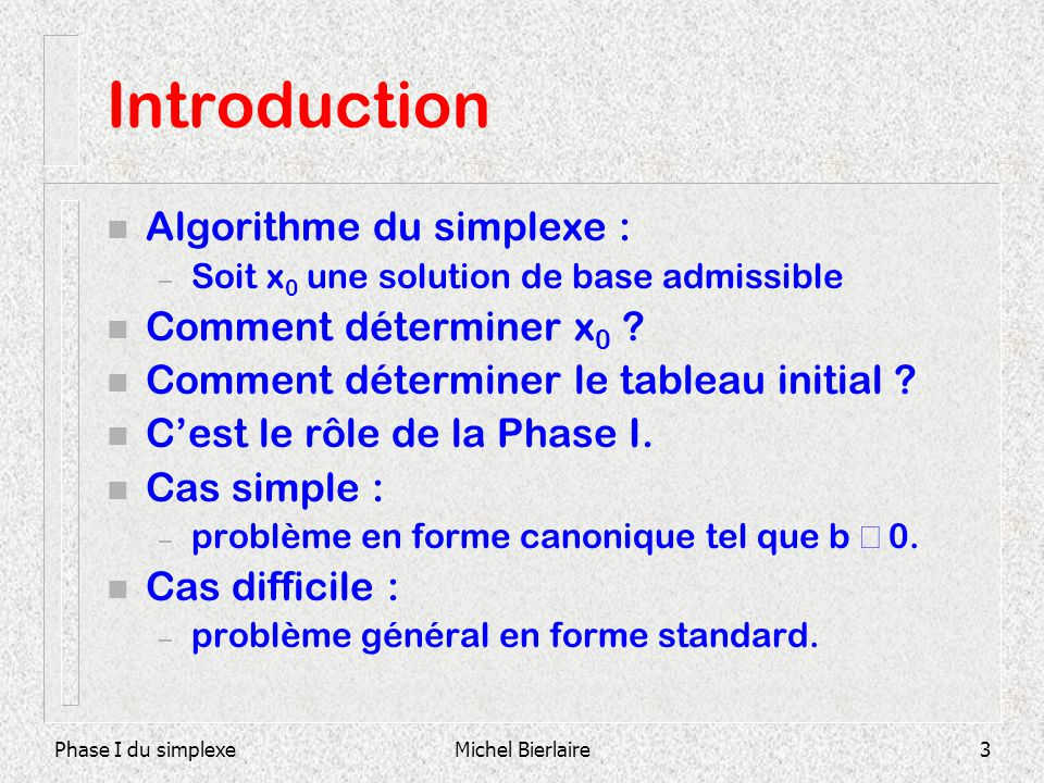 Introduction Algorithme du simplexe : Comment déterminer x0