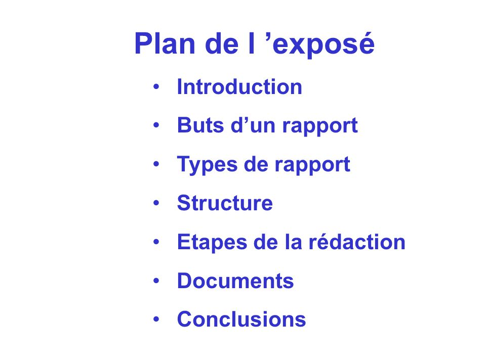 Plan de l 'exposé Introduction Buts d'un rapport Types de rapport
