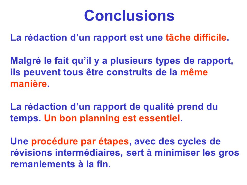 Conclusions La rédaction d'un rapport est une tâche difficile.