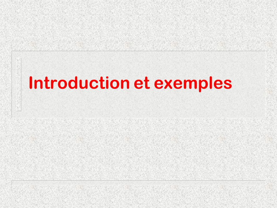 Introduction et exemples