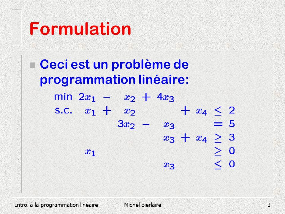 Formulation Ceci est un problème de programmation linéaire:
