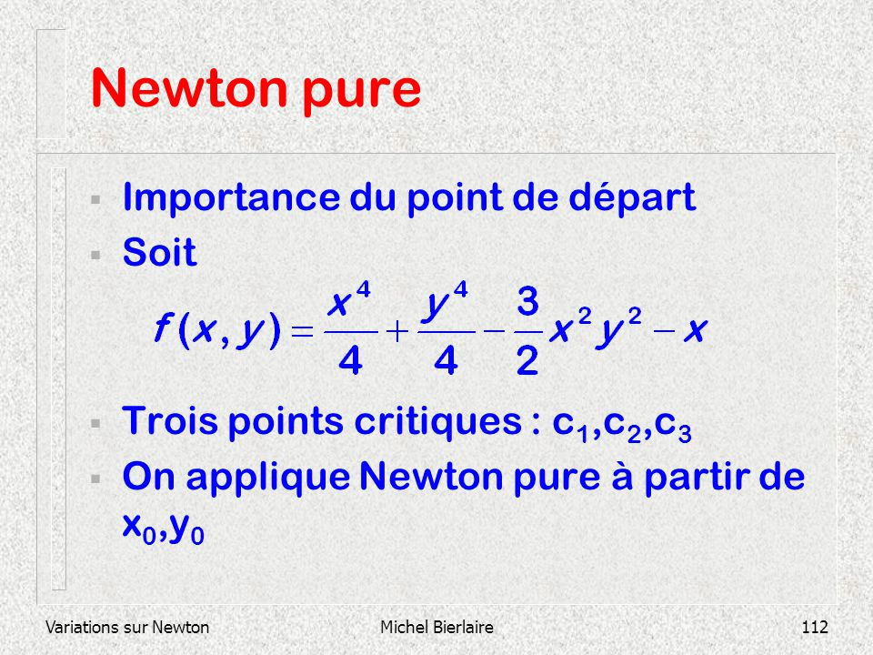 Newton pure Importance du point de départ Soit